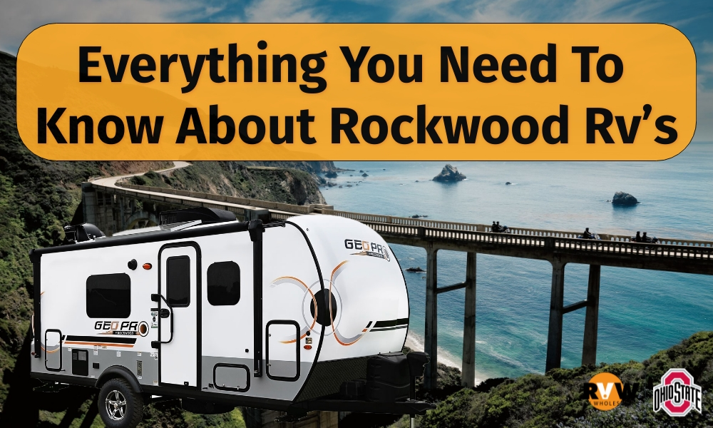 Everything You Need to Know About Rockwood RV's