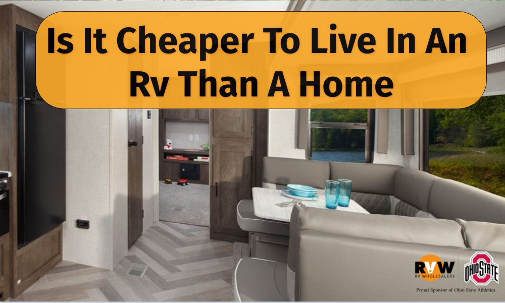 Is it Cheaper to Live in an RV than a Home?